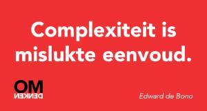 Complexiteit_is_mislukte_eenvoud